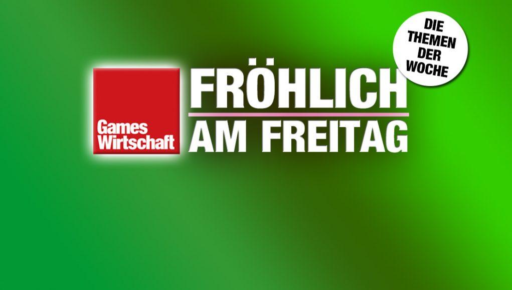 Fröhlich am Freitag: Die Top-Themen der Woche, frisch aus der GamesWirtschaft-Chefredaktion