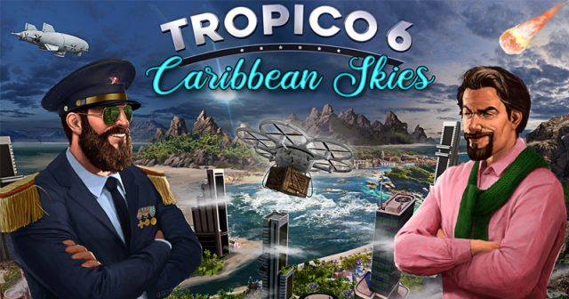 Tropico 6: Caribbean Skies erscheint am 16.12.2020 (Abbildung: Kalypso Media)